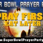 "Will You Be Hosting A ""Super Bowl Prayer Party?"""