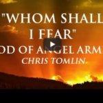 WHOM SHALL I FEAR?!!!